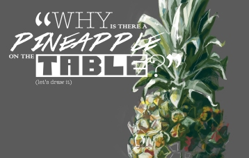 Why is there a pineapple on the table?